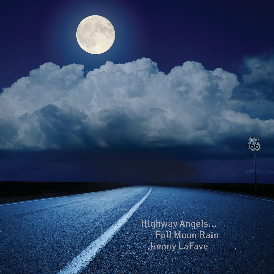 """The cover image of Jimmy LaFave's posthumous album, """"Highway Angels ... Full Moon Rain,"""" released in late 2020."""