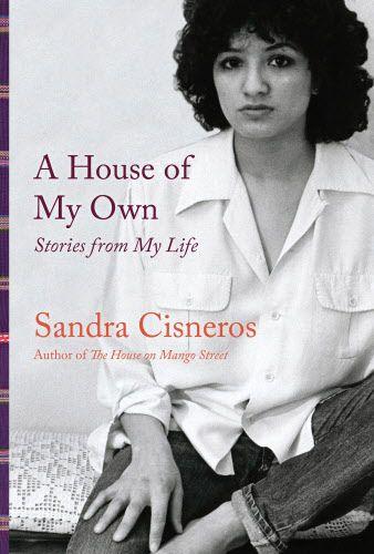 """Portada del libro """"A House of My Own"""", de Sandra Cisneros."""