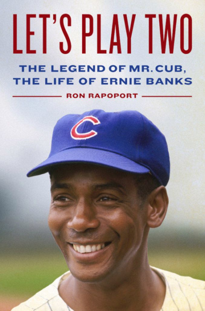 Let's Play Two: The Legend of Mr. Cub, the Life of Ernie Banks is one of two new books about the Cubs legend.