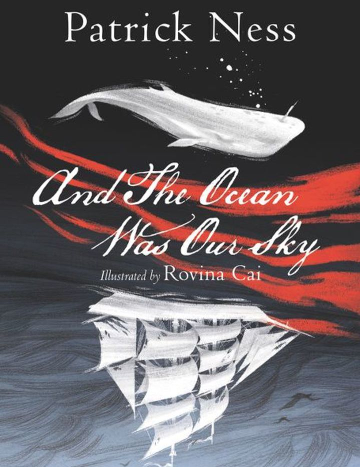 And the Ocean Was Our Sky, by Patrick Ness