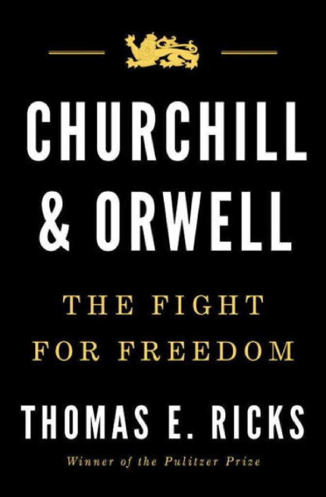 Churchill and Orwell, by Thomas E. Ricks