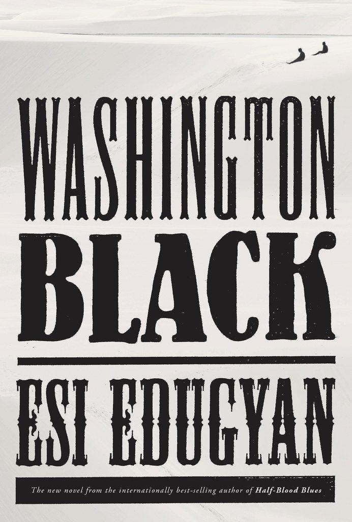 Washington Black, by Esi Edugyan