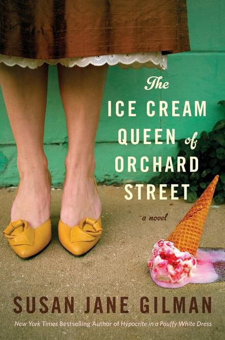 'The Ice Cream Queen of Orchard Street,' by Susan Jane Gilman