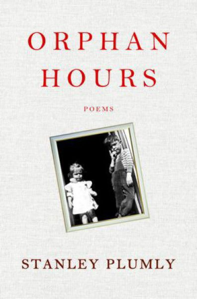 """""""Orphan Hours"""" by Stanley Plumly"""