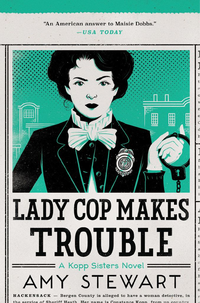 Lady Cop Makes Trouble, by Amy Stewart