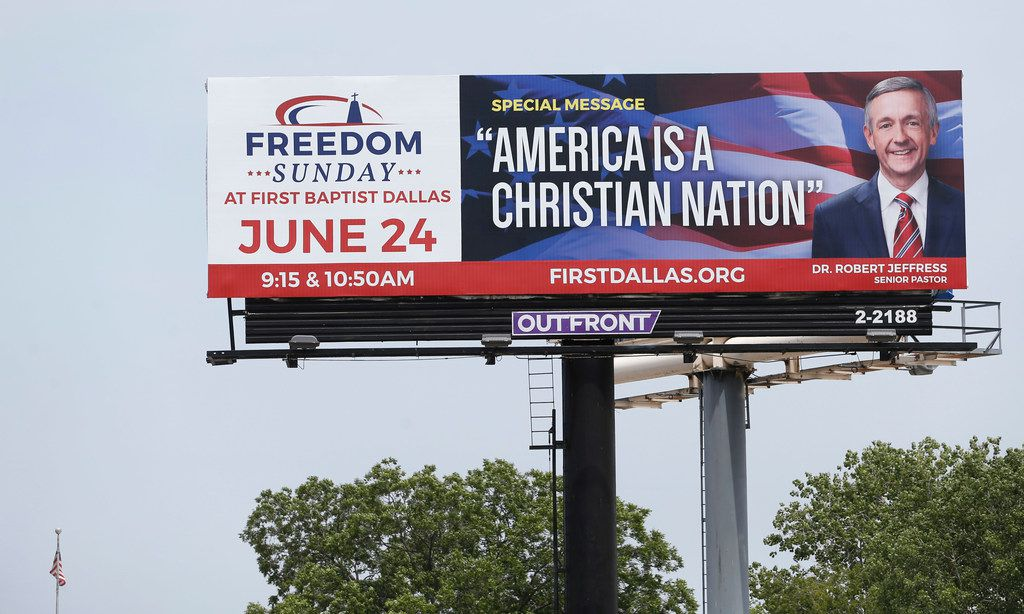 Christian Nation billboard featuring Dr. Robert Jeffress that can be seen while driving northbound on the Dallas North Tollway near the Lemon exit in Dallas on June 7.