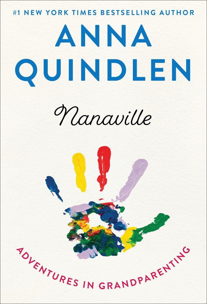 Nanaville: Adventures in Grandparenting is a witty exploration of the subject by Anna Quindlen.