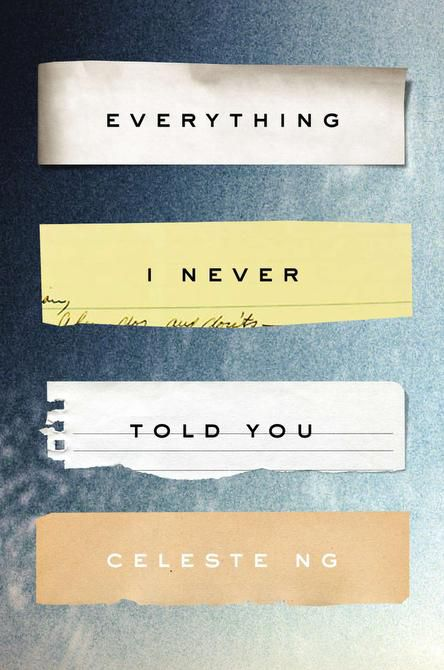 """""""Everything I Never Told You,"""" by Celeste Ng"""