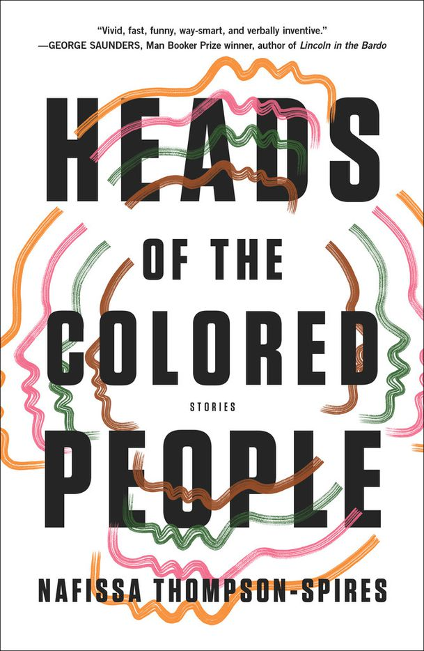 Heads of the Colored People, by Nafissa Thompson-Spires
