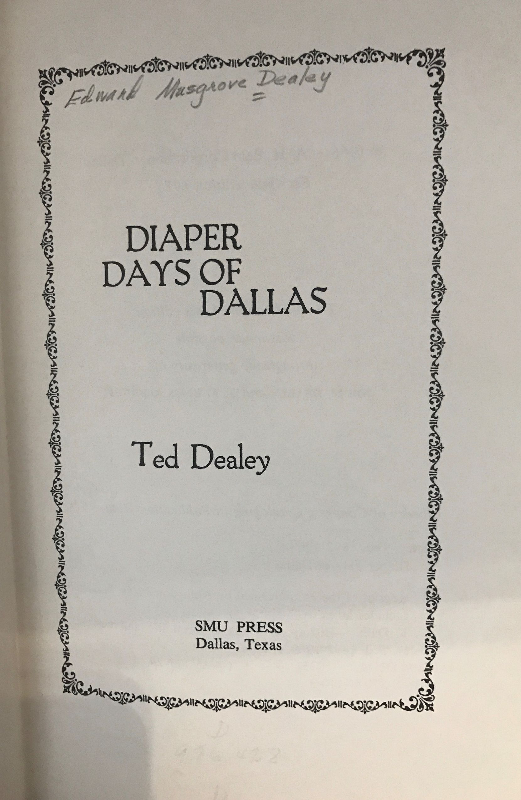 Ted Dealey, son of Dallas Morning News publisher George Bannerman Dealey, penned this book about the city's early history.