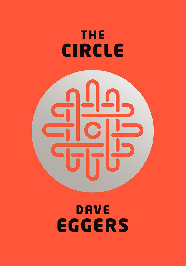 The Circle, by Dave Eggers