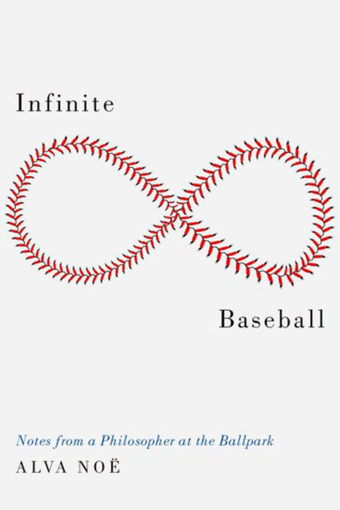 Infinite Baseball: Notes from a Philosopher at the Ballpark reflects on the state of the game.