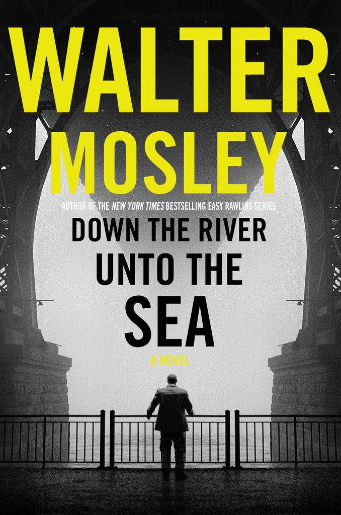 Down The River Unto the Sea,  by Walter Mosley