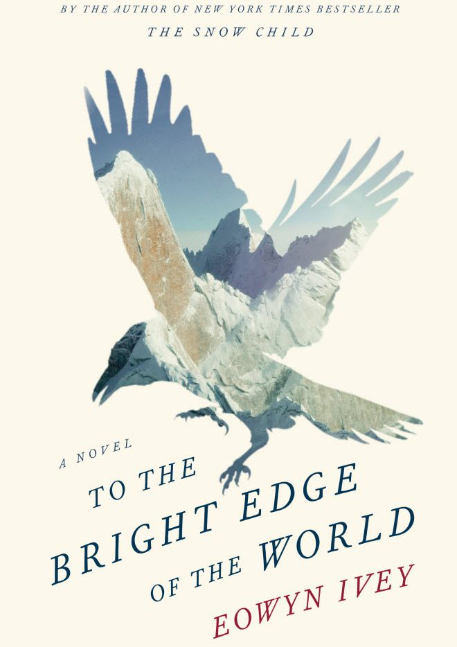 To the Bright Edge of the World, by Eowyn Ivey