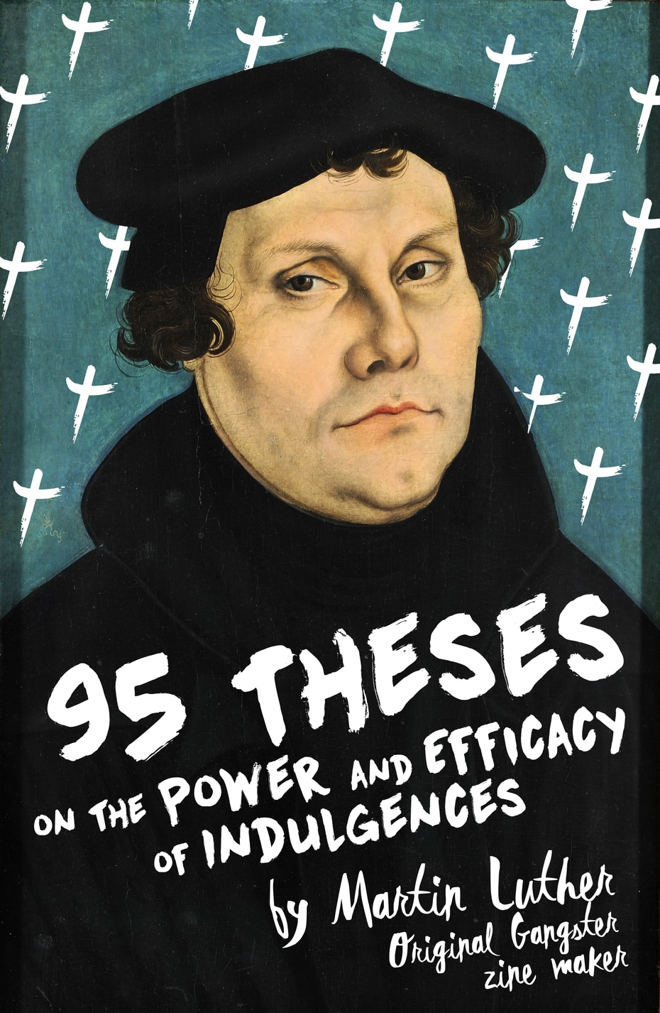 Potential zine cover art if Martin Luther's 95 Theses were to be re-printed.