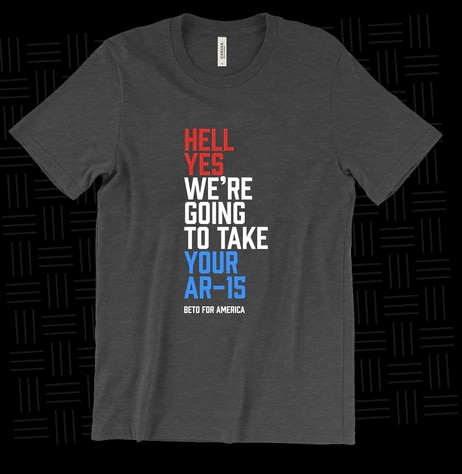 """Hell, yes, we're going to take your AR-15"" T-shirt for sale by Beto O'Rourke's campaign for $30."