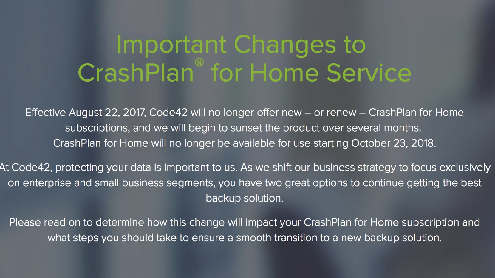 CrashPlan's website tells users about the end of their home backup service.