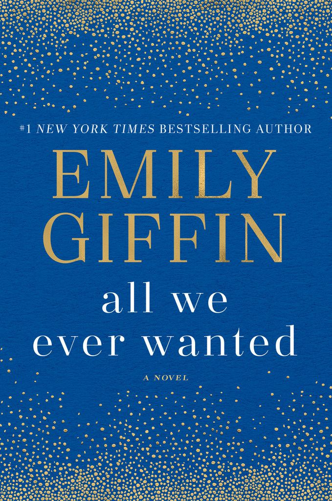 All We Ever Wanted, by Emily Giffin.