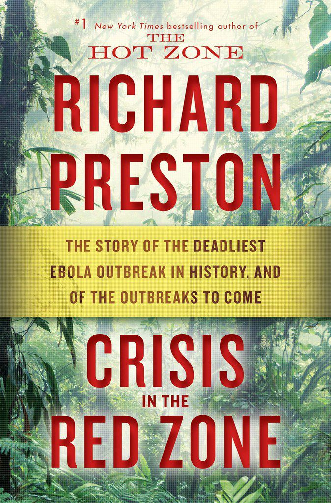 Crisis in the Red Zone: The Story of the Deadliest Ebola Outbreak in History, and of the Outbreaks to Come offers a harrowing account of the 2014 outbreak of the disease.