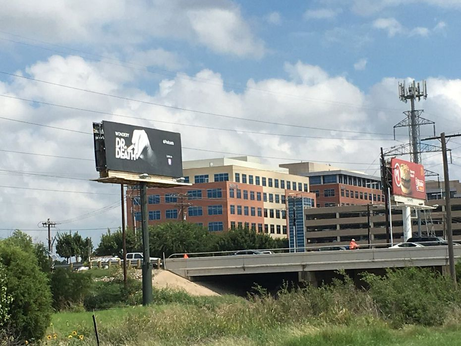 The billboard paid for Wondery to advertise its podcast, Dr. Death. The billboard appeared this way on Thursday, Sept. 13, but, company officials say, had been covered up within hours after appearing. The building appeared next to Baylor Scott & White in Plano, one of the hospitals where Christopher Duntch, who has been sentenced to life in prison, operated on patients.