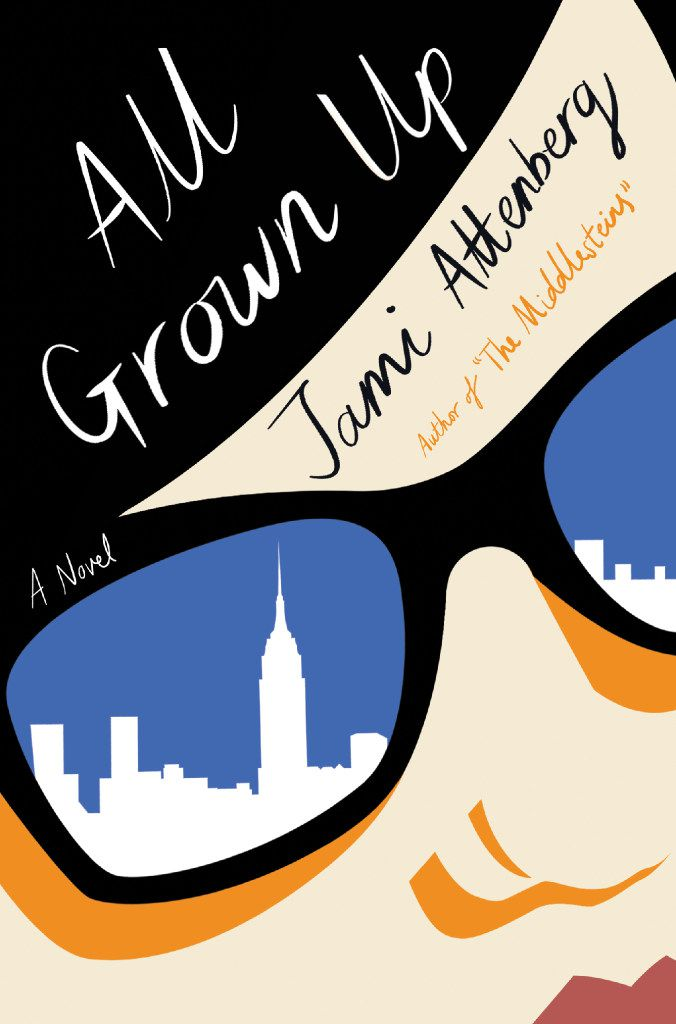 All Grown Up, by Jami Attenberg