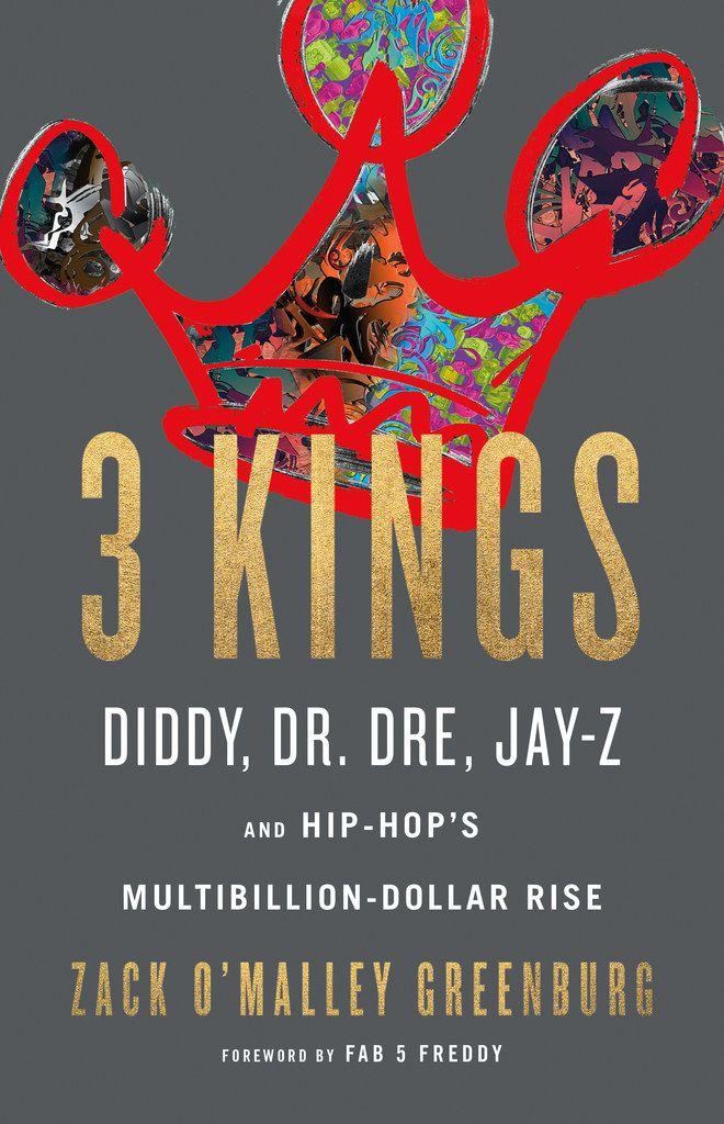 """3 Kings,"" by Zack O'Malley Greenburg."