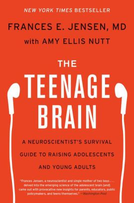 'The Teenage Brain' by Frances Jensen