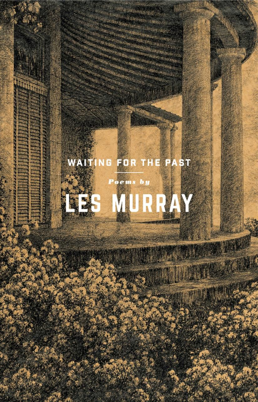 Waiting for the Past, by Les Murray
