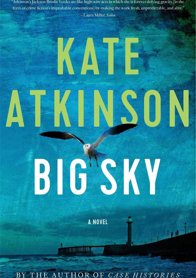 Former soldier and policeman Jackson Brodie returns in Big Sky, a new novel by Kate Atkinson.