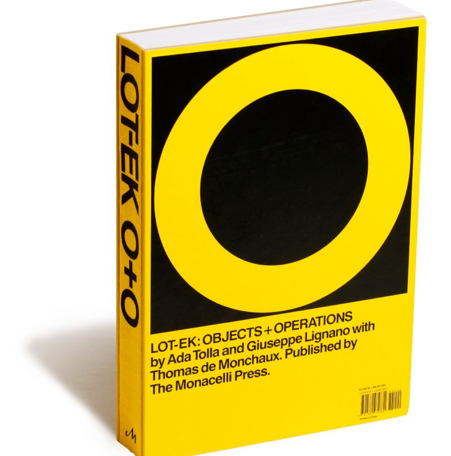LOT-EK Objects + Operations book by Ada Tolla and Giuseppe Ligano with Thomas de Monchaux.