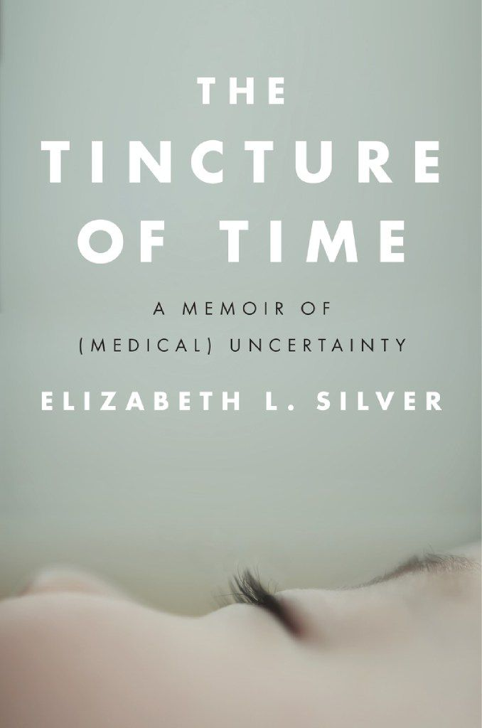 The Tincture of Time, by Elizabeth L. Silver