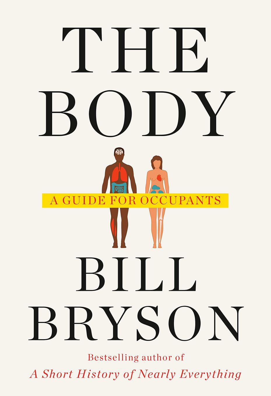"""""""The Body: A Guide for Occupants"""" by Bill Bryson offers tons of interesting facts and dispels long-held biological myths."""