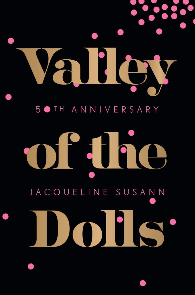 The July 2016 reissue of the Jacqueline Susann novel Valley of the Dolls has a redesigned retro style cover and an introduction by Simon Doonan.