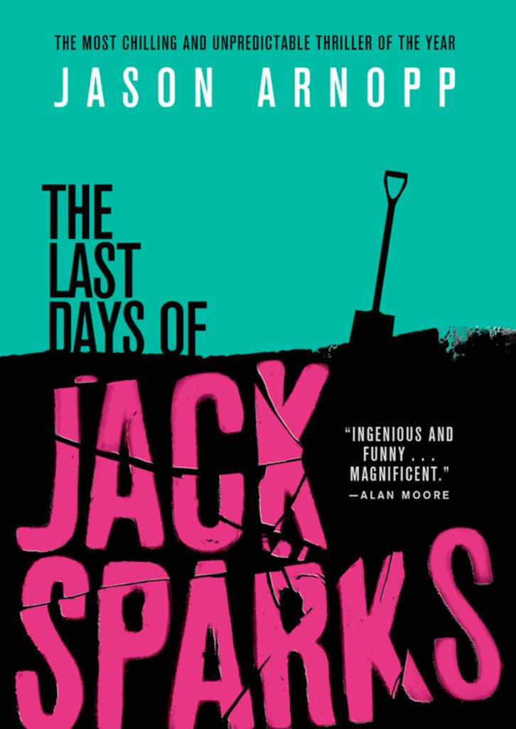 """""""The Last Days of Jack Sparks,"""" by Jason Arnopp"""