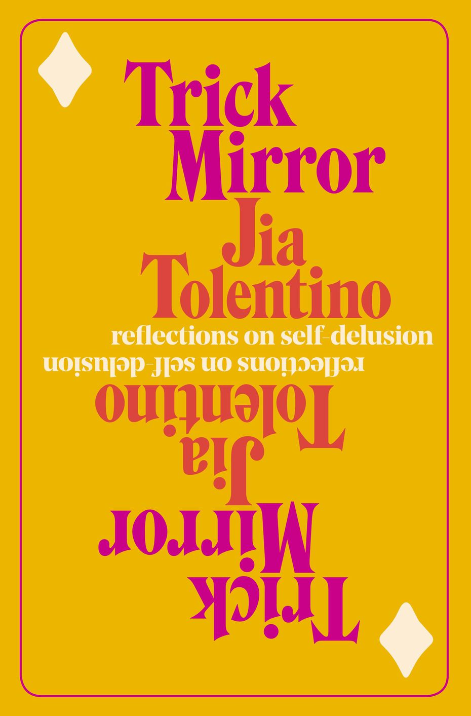 """Trick Mirror: Reflections on Self-Delusion"" is an essay collection exploring the myriad modern-day forces deranging us, our ideas and our cultural values."