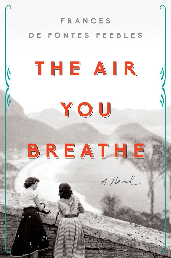 The Air You Breathe, by Frances de Pontes Peebles.