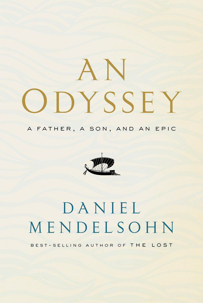 An Odyssey: A Father, a Son and an Epic, by Daniel Mendelsohn