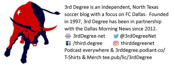 3rd Degree is an independent, North Texas soccer blog with a focus on FC Dallas.
