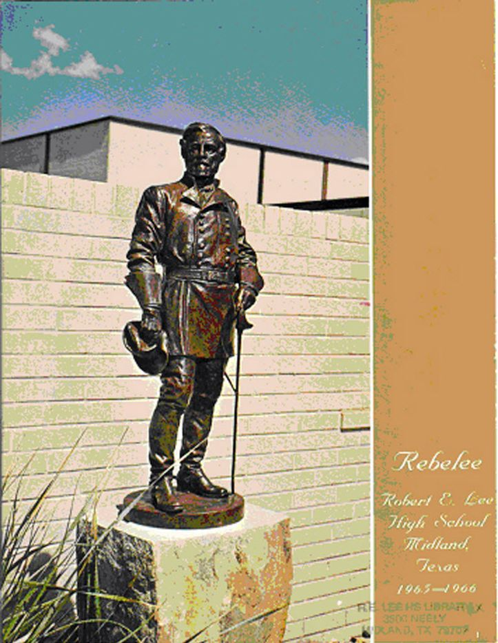 The 1965-66 yearbook for Robert E. Lee High School in Midland featured a cover photo of a statue of the school's namesake, donated by the class of 1965. The statue was stolen in 1975 and never recovered.