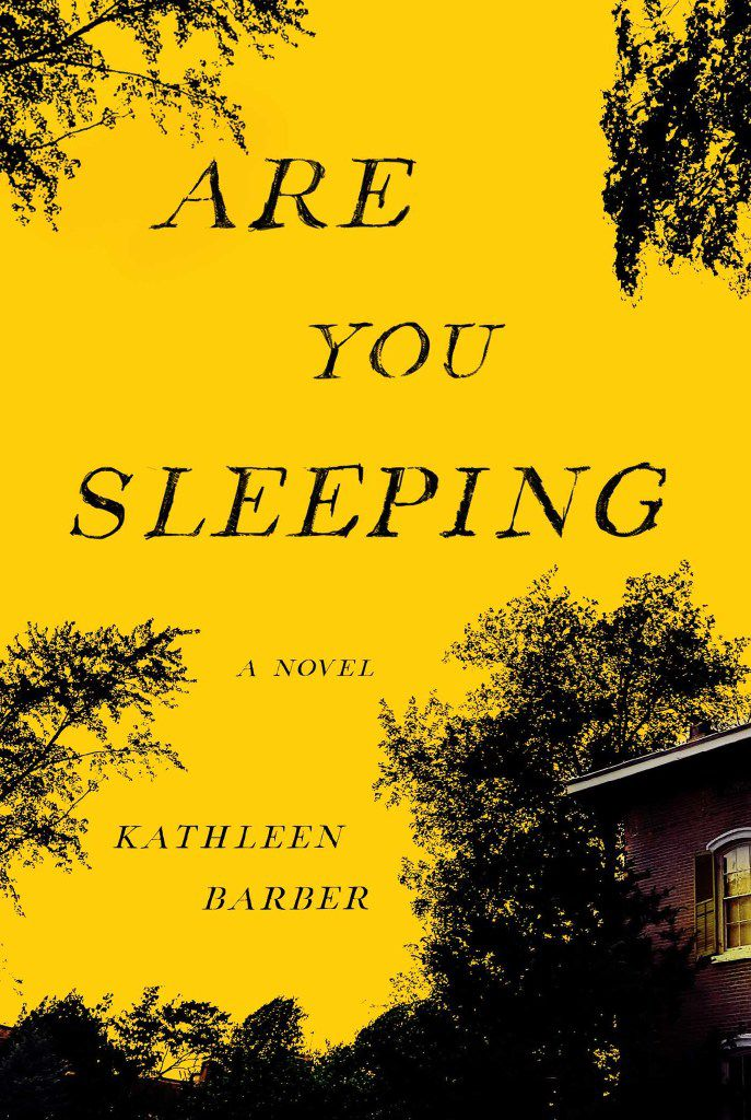 """""""Are You Sleeping,"""" by Kathleen Barber"""