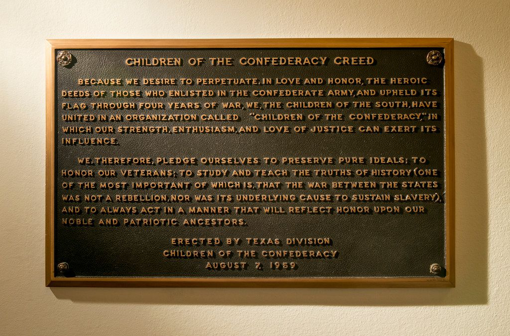 The Children of the Confederacy Creed plaque at the Capitol in Austin, Texas shown in August 2017. On Dec. 3, 2018, Gov. Greg Abbott called a meeting of the State Preservation Board, which could vote to remove and relocate the plaque.