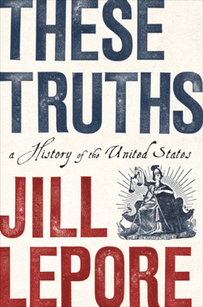 """These Truths: A History of the United States"" by Jill Lepore"