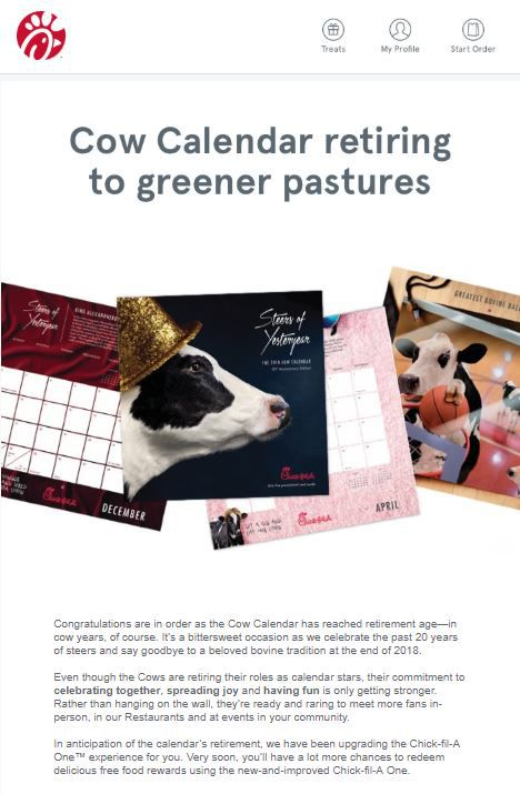 Chick-fil-A sent an email to customers Wednesday announcing its decision to retire the Cow Calendar.