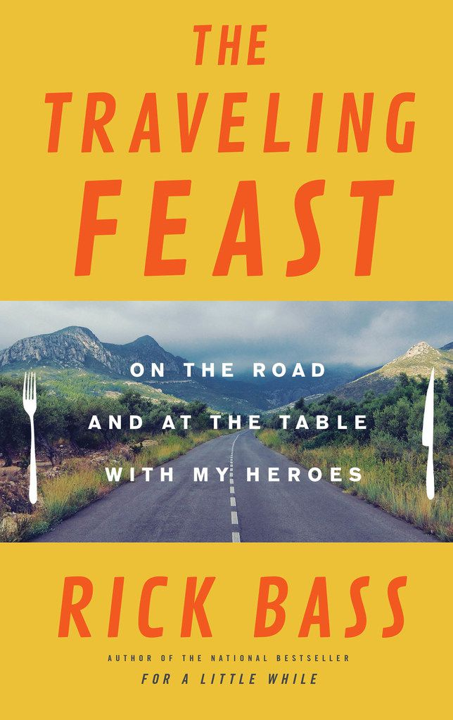 The Traveling Feast, by Rick Bass
