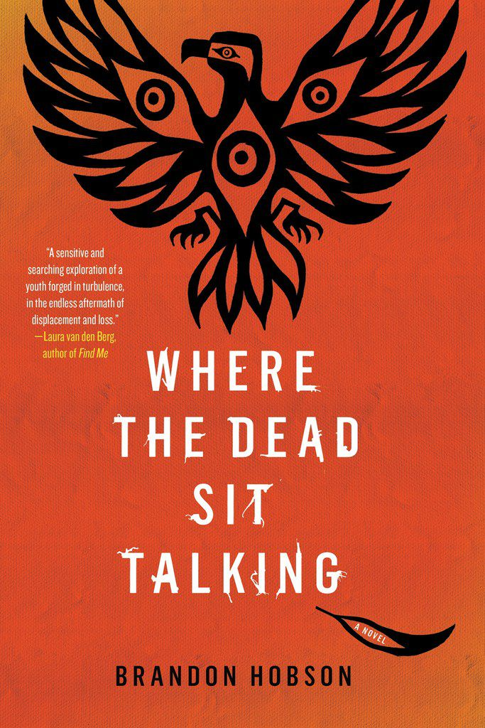 Where the Dead Sit Talking, by Brandon Hobson