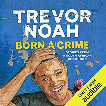 Trevor Noah's narration enhances his audiobook Born a Crime.