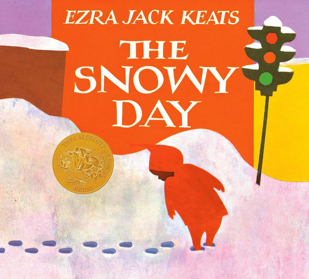 The Snowy Day,  by Ezra Jack Keats