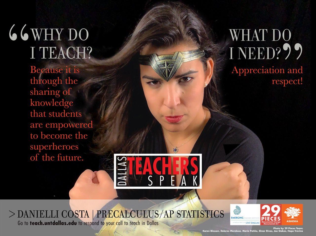One of the posters shows Dallas ISD teacher Danielli Costa in Wonder Woman accessories.