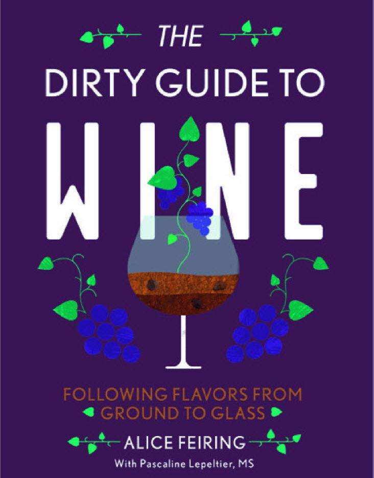 The Dirty Guide to Wine: Following Flavors from Ground to Glass, by Alice Feiring.