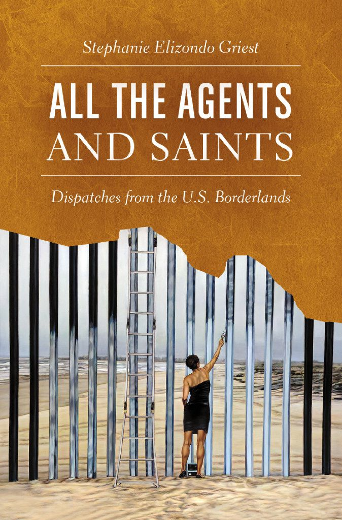 All the Agents and Saints, by Stephanie Elizondo Griest